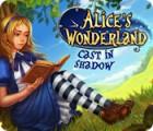 Alice's Wonderland: Cast In Shadow játék