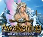 Awakening: The Goblin Kingdom játék