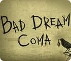 Bad Dream: Coma játék