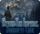 Beyond the Invisible: Darkness Came játék