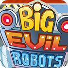 Big Evil Robots játék