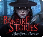 Bonfire Stories: Manifest Horror játék