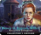 Bridge to Another World: Gulliver Syndrome Collector's Edition játék