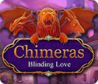 Chimeras: Blinding Love játék
