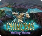 Chimeras: Wailing Waters játék