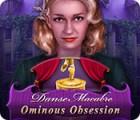 Danse Macabre: Ominous Obsession játék