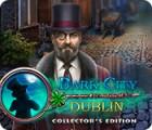 Dark City: Dublin Collector's Edition játék
