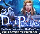 Dark Parables: The Swan Princess and The Dire Tree Collector's Edition játék