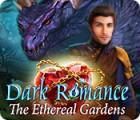 Dark Romance: The Ethereal Gardens játék