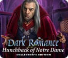 Dark Romance: Hunchback of Notre-Dame Collector's Edition játék