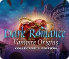 Dark Romance: Vampire Origins Collector's Edition játék