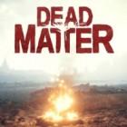 Dead Matter játék