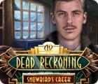 Dead Reckoning: Snowbird's Creek játék