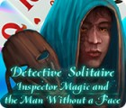 Detective Solitaire: Inspector Magic And The Man Without A Face játék