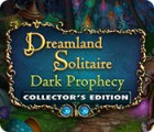 Dreamland Solitaire: Dark Prophecy Collector's Edition játék