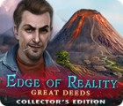 Edge of Reality: Great Deeds Collector's Edition játék