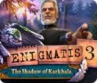 Enigmatis 3: The Shadow of Karkhala játék