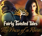 Fairly Twisted Tales: The Price Of A Rose játék