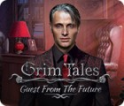 Grim Tales: Guest From The Future Collector's Edition játék