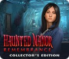 Haunted Manor: Remembrance Collector's Edition játék