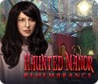 Haunted Manor: Remembrance játék