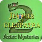 Jewels of Cleopatra 2: Aztec Mysteries játék