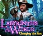 Labyrinths of the World: Changing the Past játék