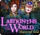 Labyrinths of the World: Shattered Soul játék