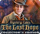 Mystery Tales: The Lost Hope Collector's Edition játék