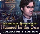 Nightfall Mysteries: Haunted by the Past Collector's Edition játék