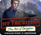 Off The Record: The Art of Deception Collector's Edition játék