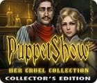 PuppetShow: Her Cruel Collection Collector's Edition játék
