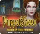 PuppetShow: Faith in the Future Collector's Edition játék