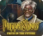 PuppetShow: Faith in the Future játék