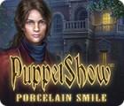 PuppetShow: Porcelain Smile játék