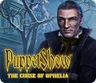 PuppetShow: The Curse of Ophelia játék