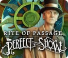 Rite of Passage: The Perfect Show játék