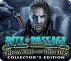Rite of Passage: The Sword and the Fury Collector's Edition játék