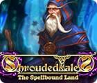 Shrouded Tales: The Spellbound Land Collector's Edition játék
