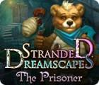 Stranded Dreamscapes: The Prisoner játék