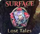 Surface: Lost Tales játék