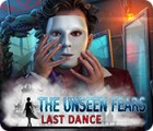 The Unseen Fears: Last Dance játék