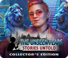 The Unseen Fears: Stories Untold Collector's Edition játék