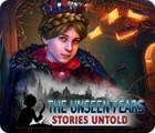 The Unseen Fears: Stories Untold játék