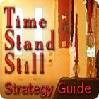 Time Stand Still Strategy Guide játék