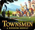 Townsmen: A Kingdom Rebuilt játék