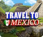 Travel To Mexico játék
