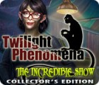 Twilight Phenomena: The Incredible Show Collector's Edition játék