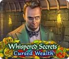 Whispered Secrets: Cursed Wealth játék